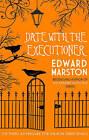 Date with the Executioner by Edward Marston (Hardback, 2017)