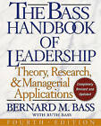 The Bass Handbook of Leadership: Theory, Research, and Managerial Applications by Ruth Bass, Bernard M. Bass (Hardback, 2008)