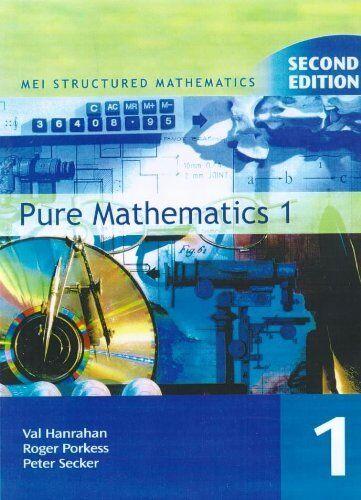Pure Mathematics: Bk. 1 (MEI Structured Mathematics) By Val Hanrahan,etc., Roge