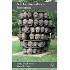 Self, Identity, and Social Institutions by Neil J. MacKinnon, David R. Heise (Paperback, 2014)