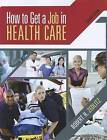 How to Get a Job in Health Care by Robert H Zedlitz (Paperback / softback, 2012)