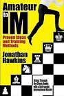 Amateur to Im: Proven Ideas and Training Methods by Jonathan Hawkins (Paperback, 2012)