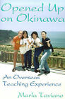 Opened Up on Okinawa: An Overseas Teaching Experience by Marla Taviano (Paperback / softback, 2001)
