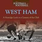 When Football Was Football: West Ham: A Nostalgic Look at a Century of the Club by Iain Dale (Hardback, 2011)