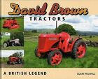 David Brown Tractors: A British Legend by Colin Holwell (Hardback, 2003)
