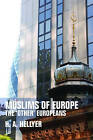 Muslims of Europe: The 'other' Europeans by H. A. Hellyer (Paperback, 2009)
