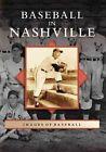 Baseball in Nashville by Skip Nipper (Paperback / softback, 2007)