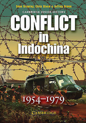 1 of 1 - Conflict in Indochina 1954-1979 by Sean Brawley, Chris Dixon, Jeffrey Green...