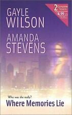 Where Memories Lie (2 Novels in 1) Wilson, Gayle, Stevens, Amanda Mass Market P
