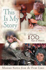This Is My Story: Missions Stories from the Frontlines by Castle Quay (Paperback / softback, 2008)
