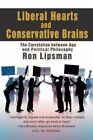 Liberal Hearts and Conservative Brains 9780595463206 by Ron Lipsman Book