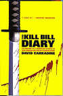 The  Kill Bill  Diary: The Making of a Tarantino Classic as Seen Through the Eyes of a Screen Legend by David Carradine (Paperback, 2007)