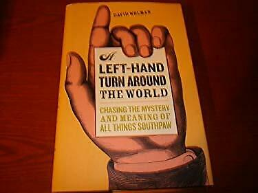 A Left-Hand Turn Around the World: Chasing the Mystery and