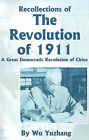Recollections of the Revolution of 1911: A Great Democratic Revolution of China by Wu Yuzhang (Paperback / softback, 2001)