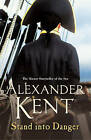 Stand into Danger by Alexander Kent (Paperback, 2005)