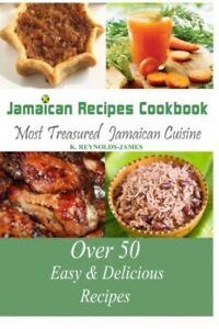 Jamaican Recipes Cookbook: Over 50 Most Treasured Jamaican Cuisine Cooking ...