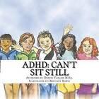 ADHD: Can't Sit Still by Dennis Vanasse (Paperback / softback, 2015)
