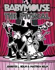 Babymouse: The Musical No. 10 by Matthew Holm and Jennifer L. Holm (2009, Paperback)