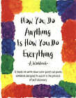 How You Do Anything is How You Do Everything: A Workbook by June Shiver, Cheri Huber (Paperback, 1988)