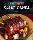 The World's 60 Best Roast Dishes... Period. by Veronique Paradis (Paperback / softback, 2014)
