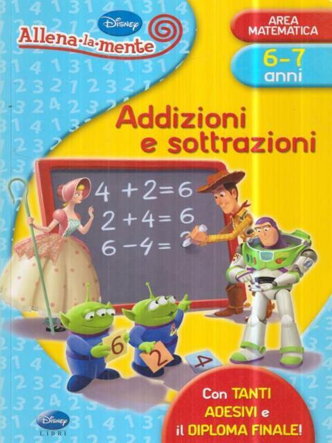 ADDIZIONI E SOTTRAZIONI. CON ADESIVI. EDIZ. ILLUSTRATA  AA. VV. DISNEY LIBRI