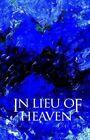 in Lieu of Heaven 9781413421866 by Kevin Archer Hardback