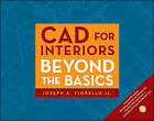 CAD for Interiors: Beyond the Basics by Joseph A. Fiorello (Paperback, 2010)