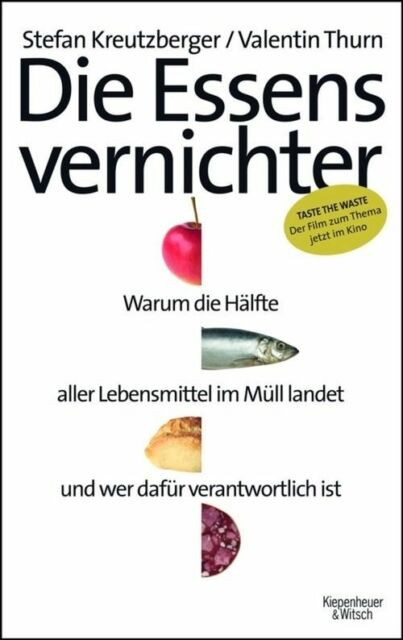 Die Essensvernichter von Valentin Thurn und Stefan Kreutzberger