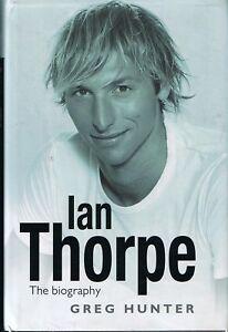 IAN-THORPE-The-Biography-by-Greg-Hunter-Hardback-2004-FREE-POST-Tracking