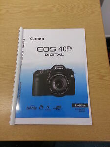 CANON  EOS 40D FULL USER MANUAL GUIDE INSTRUCTIONS  PRINTED 196 PAGES