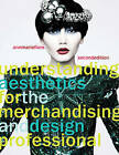 Understanding Aesthetics for the Merchandising and Design Professional by Ann Marie Fiore (Paperback, 2010)