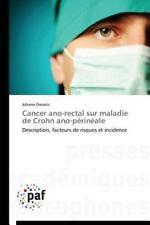 Cancer Ano-Rectal Sur Maladie de Crohn Ano-Perineale by Dreanic Johann (2014,...