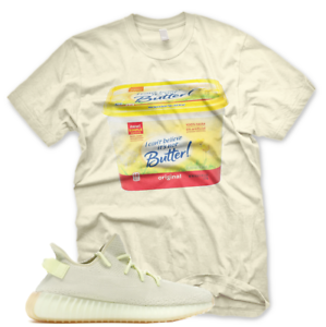 quality design 26d69 5bfb2 Details about New CAN'T BELIEVE ITS NOT BUTTER T Shirt for Adidas Yeezy 350  V2 BUTTER GUM
