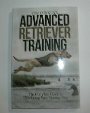 Tom Dokken's Advanced Retriever Training / Complete Guide to Hunting Dog