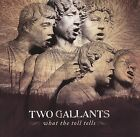 What the Toll Tells by Two Gallants (CD, Feb-2006, Saddle Creek Records)