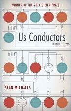 Us Conductors by Sean Michaels (2014, Paperback)