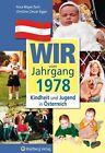 Kindheit und Jugend in Österreich: Wir vom Jahrgang 1978 von Ilona Mayer-Zach und Christine Cimzar-Egger (2013, Gebundene Ausgabe)