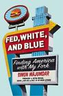 Fed, White, and Blue : Finding America with My Fork by Simon Majumdar (2015, Hardcover)