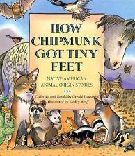 How Chipmunk Got Tiny Feet: Native American Animal Origin Stories, Hausman, Gera