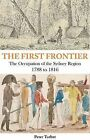 The First Frontier: The Occupation of the Sydney Region 1788 to 1816 by Peter Turbet (Paperback, 2011)
