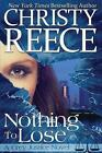 Nothing to Lose a Grey Justice Novel 9780991658411 by Christy Reece Paperback
