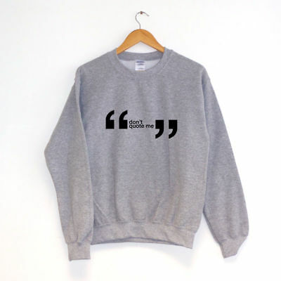 Don/'t Quote MeSWEATER SWEATSHIRT JUMPERHipster  Clothing
