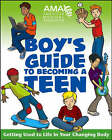 American Medical Association Boy's Guide to Becoming a Teen: Getting Used to Life in Your Changing Body by Kate Gruenwald Pfeifer, American Medical Association (Paperback, 2006)