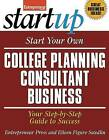Start Your Own College Planning Consultant Business: Your Step-by-Step Guide to Success by Entrepreneur Magazine, Eileen Figure Sandlin (Paperback, 2013)