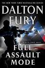 A Delta Force Novel: Full Assault Mode : A Delta Force Novel 3 by Dalton Fury (2014, Hardcover)