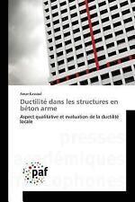Ductilite Dans les Structures en Beton Arme by Kassoul Amar (2015, Paperback)