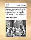 Morse's Geography. This Day Is Published, in One Large Volume Octavo, Illustrated with Maps, a New Edition, ... by John Stockdale (Paperback / softback, 2010)