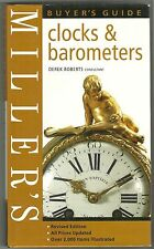 Miller's Clocks and Barometers Buyer's Guide - Derek Roberts, Consultant