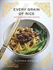 Every Grain of Rice: Simple Chinese Home Cooking by Fuchsia Dunlop (Hardback, 2013)