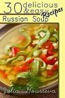 Russian Soup Recipes: Thirty Delicious and Easy Soup Recipes by Julia Gousseva (Paperback / softback, 2014)